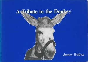 A Tribute to the Donkey: James Walton
